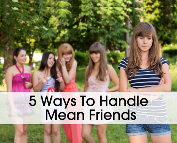 inside image 5 ways handle mean friends